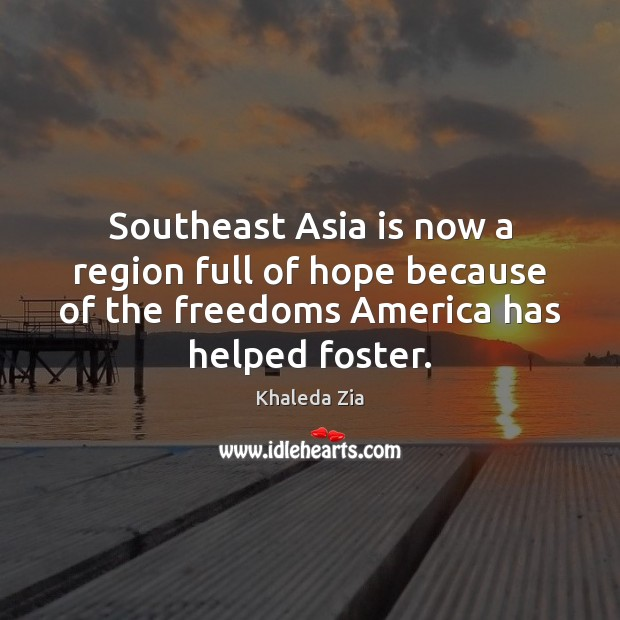 Southeast Asia is now a region full of hope because of the Image