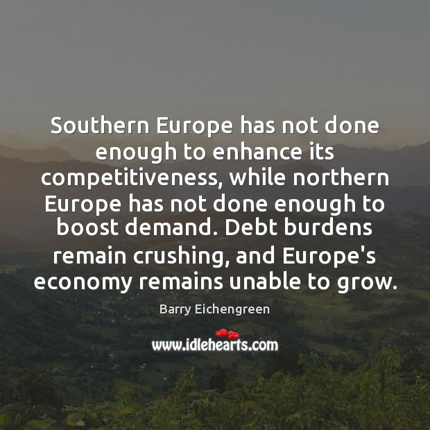Southern Europe has not done enough to enhance its competitiveness, while northern Image