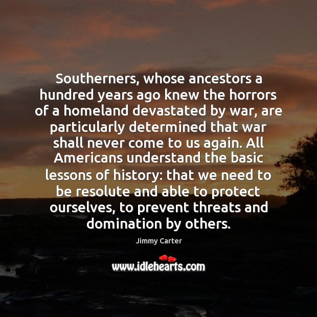 Southerners, whose ancestors a hundred years ago knew the horrors of a Image