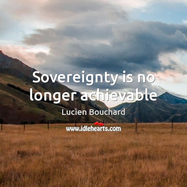 Sovereignty is no longer achievable Image