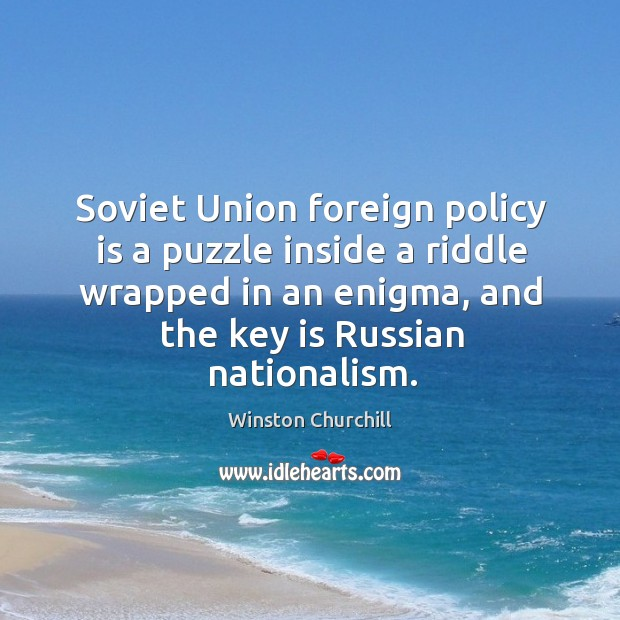 Image, Soviet Union foreign policy is a puzzle inside a riddle wrapped in