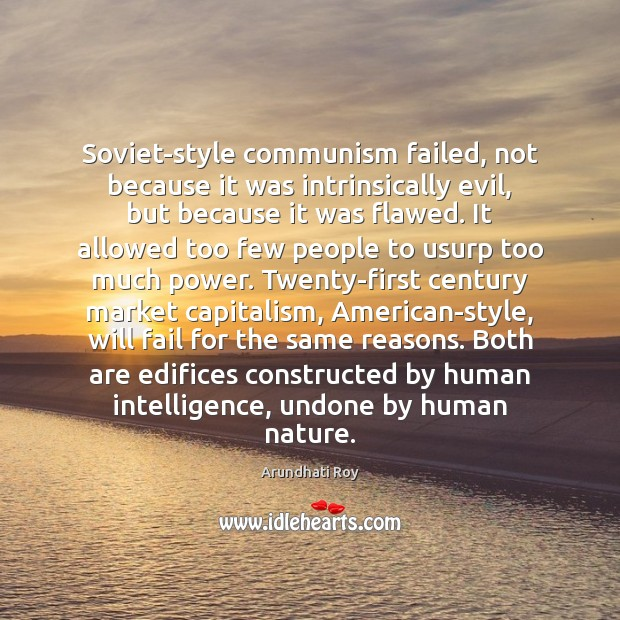 Soviet-style communism failed, not because it was intrinsically evil, but because it Image