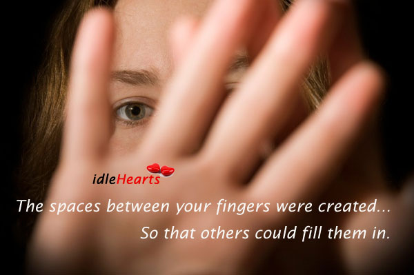 The spaces between your fingers were created Image