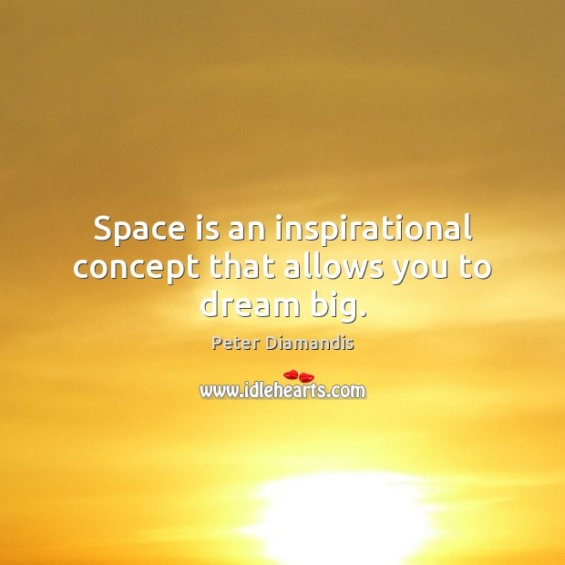 Space is an inspirational concept that allows you to dream big. Space Quotes Image