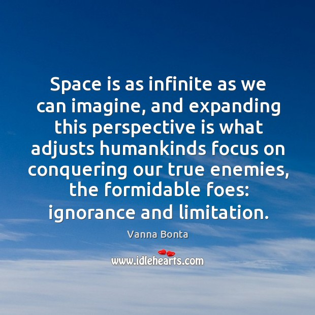 Space is as infinite as we can imagine, and expanding this perspective Image