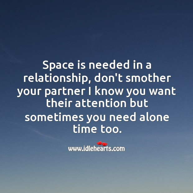 Space is needed in a relationship. Alone Quotes Image