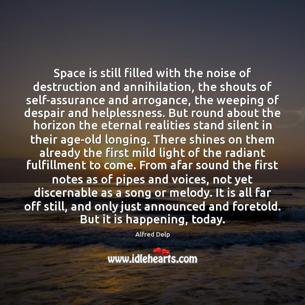 Space is still filled with the noise of destruction and annihilation, the Space Quotes Image