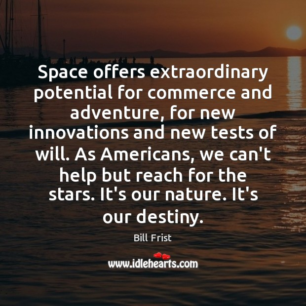 Image, Space offers extraordinary potential for commerce and adventure, for new innovations and