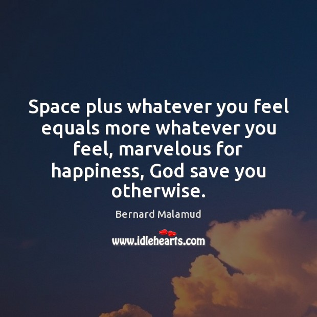Image, Space plus whatever you feel equals more whatever you feel, marvelous for