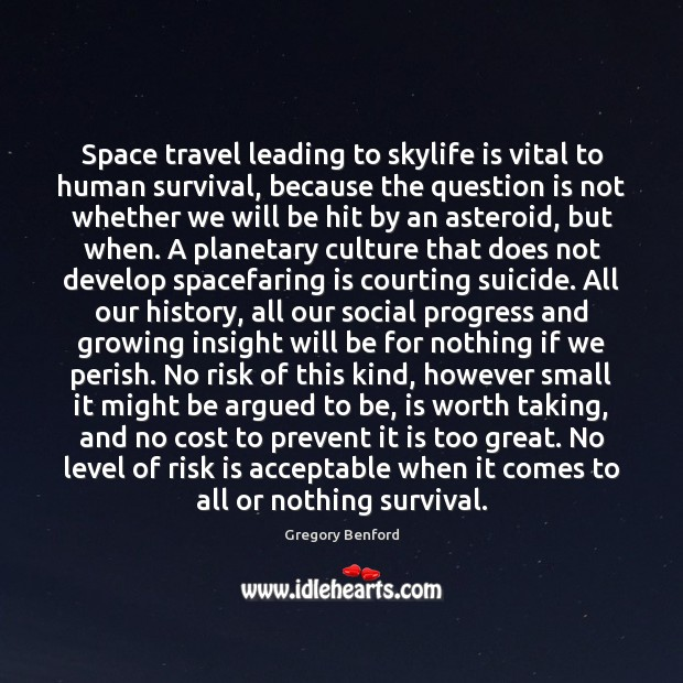 Space travel leading to skylife is vital to human survival, because the Image