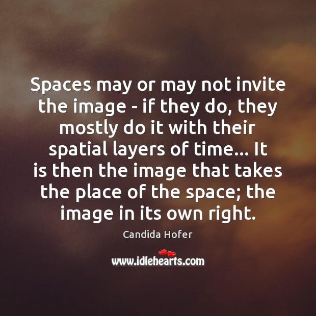Image, Spaces may or may not invite the image – if they do,