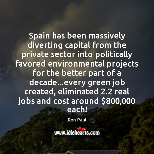 Image, Spain has been massively diverting capital from the private sector into politically