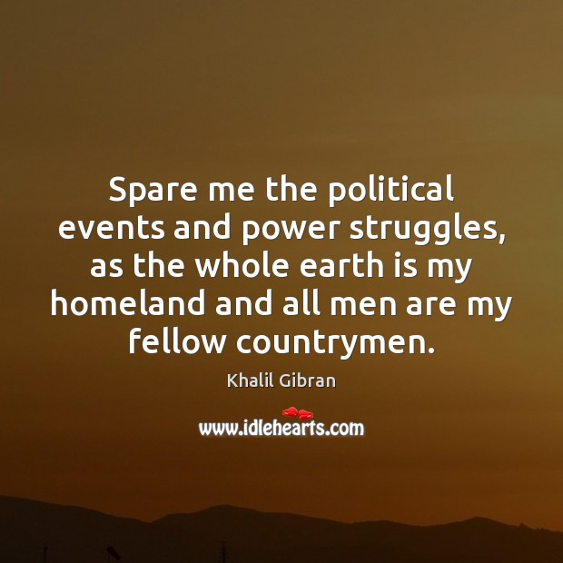 Spare me the political events and power struggles, as the whole earth Image