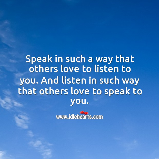 Image, Speak in such a way that others love to listen to you.