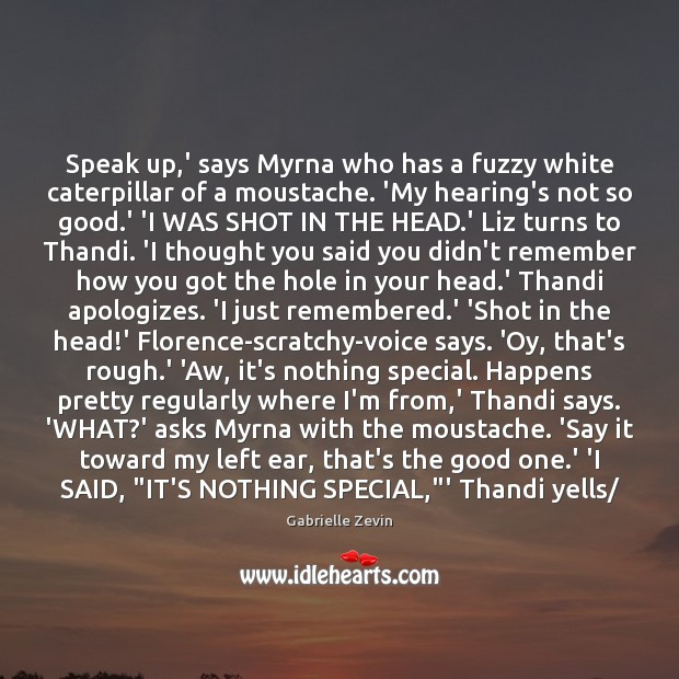 Speak up,' says Myrna who has a fuzzy white caterpillar of Image