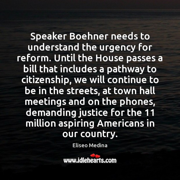 Speaker Boehner needs to understand the urgency for reform. Until the House Image
