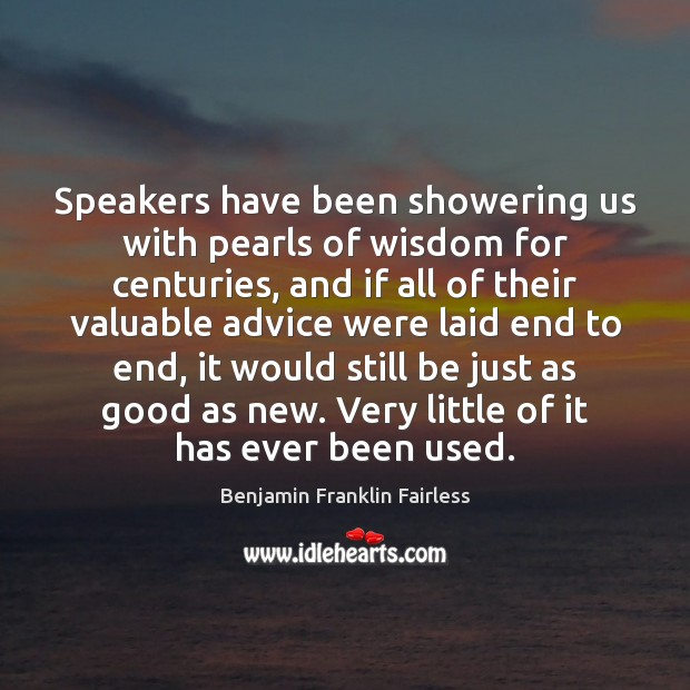Image, Speakers have been showering us with pearls of wisdom for centuries, and