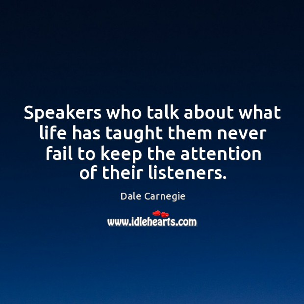 Image, Speakers who talk about what life has taught them never fail to keep the attention of their listeners.