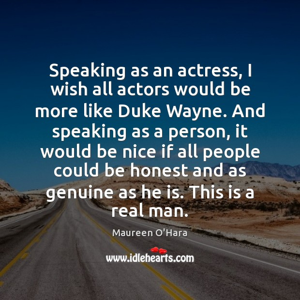 Speaking as an actress, I wish all actors would be more like Be Nice Quotes Image