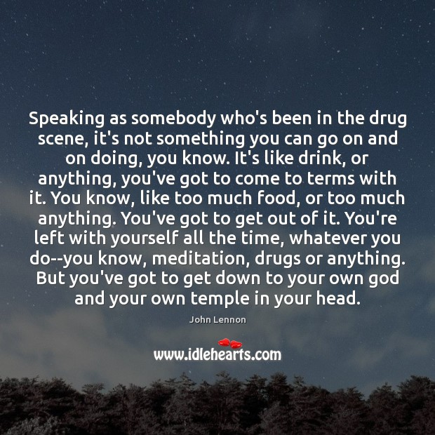 Image, Speaking as somebody who's been in the drug scene, it's not something