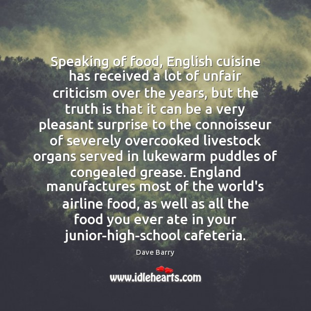 Image, Speaking of food, English cuisine has received a lot of unfair criticism