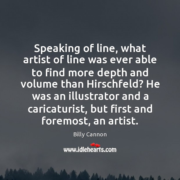 Image, Speaking of line, what artist of line was ever able to find