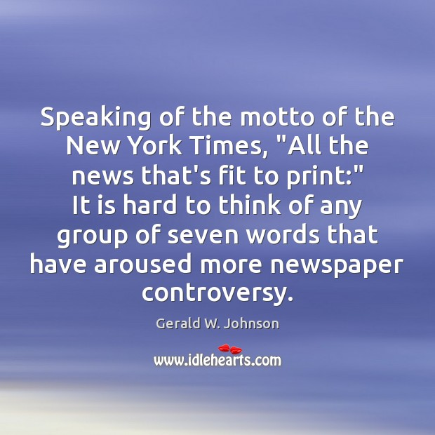 """Image, Speaking of the motto of the New York Times, """"All the news"""