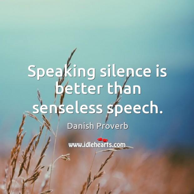 Image, Speaking silence is better than senseless speech.