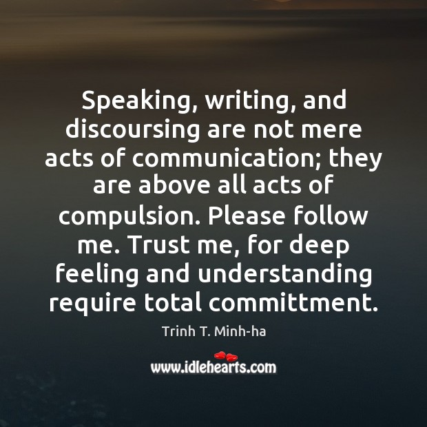 Speaking, writing, and discoursing are not mere acts of communication; they are Image