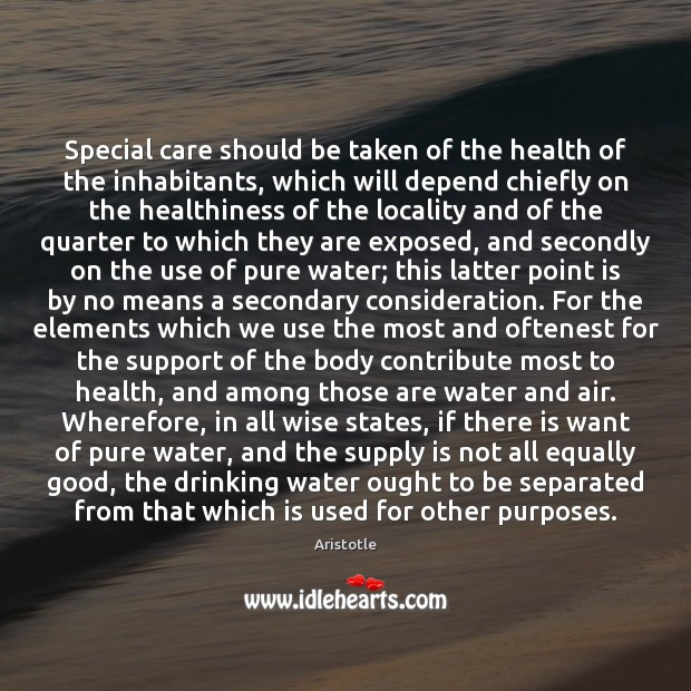 Special care should be taken of the health of the inhabitants, which Image