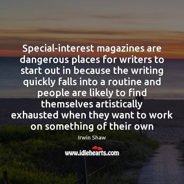 Special-interest magazines are dangerous places for writers to start out in because Image