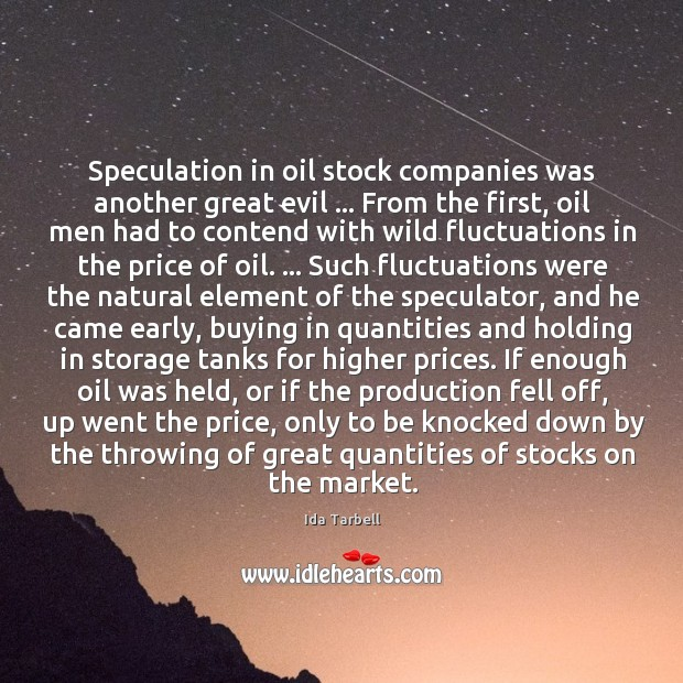 Image, Speculation in oil stock companies was another great evil … From the first,
