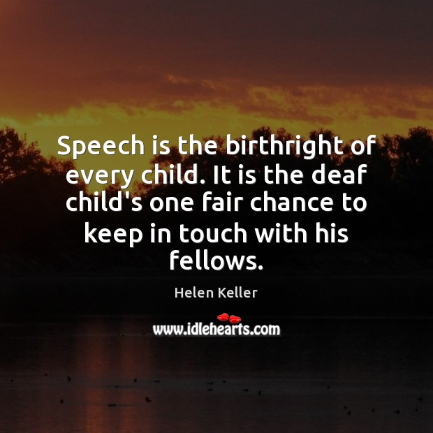 Speech is the birthright of every child. It is the deaf child's Image