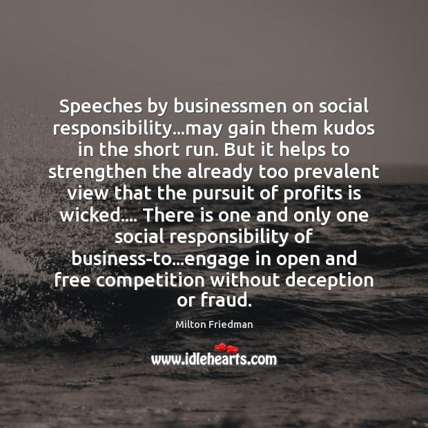 Speeches by businessmen on social responsibility…may gain them kudos in the Social Responsibility Quotes Image