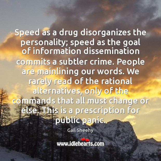 Speed as a drug disorganizes the personality; speed as the goal of Image
