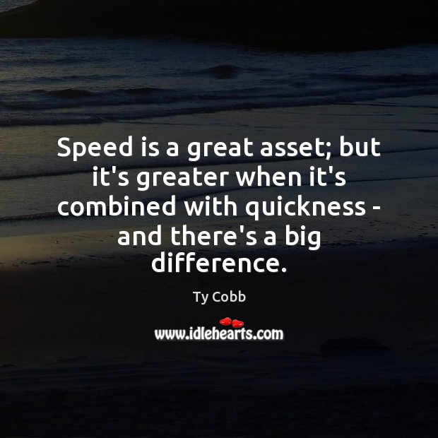 Speed is a great asset; but it's greater when it's combined with Image