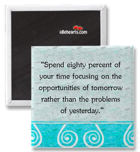 Spend eighty percent of your time focusing on Image