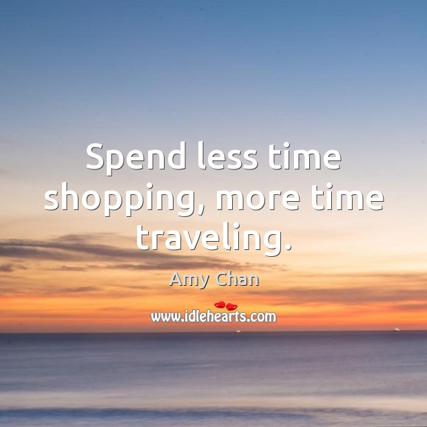 Image, Spend less time shopping, more time traveling.