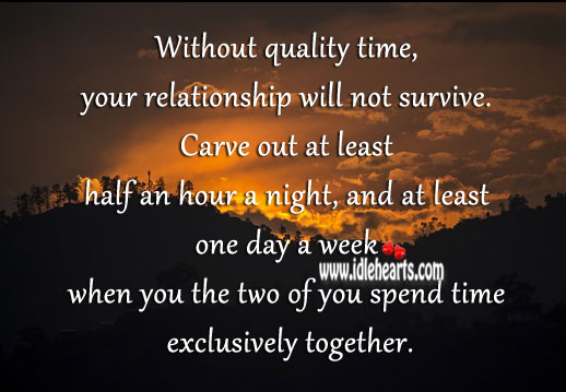 Image, Without quality time, relationship will not survive.