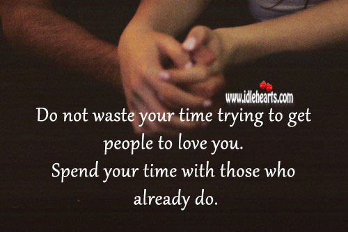 Image, Spend your time with those who love you.