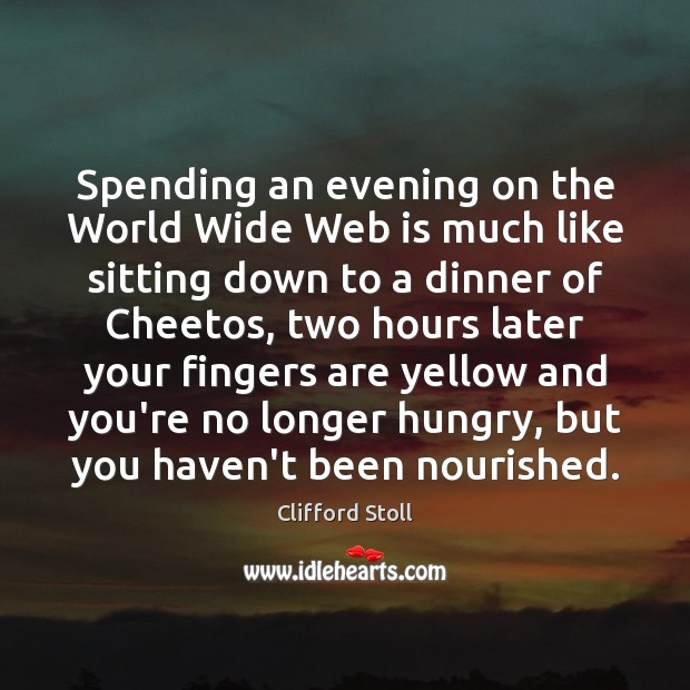 Image, Spending an evening on the World Wide Web is much like sitting