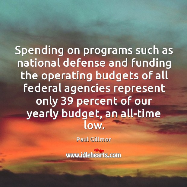 Spending on programs such as national defense and funding the operating budgets Image
