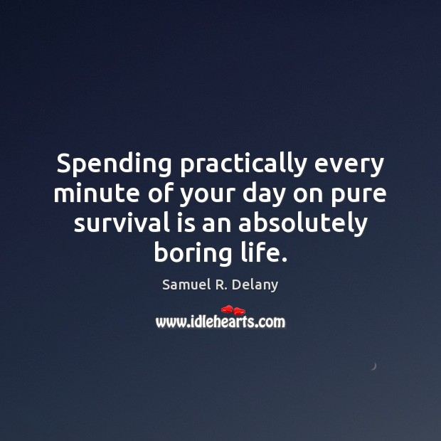 Spending practically every minute of your day on pure survival is an Image