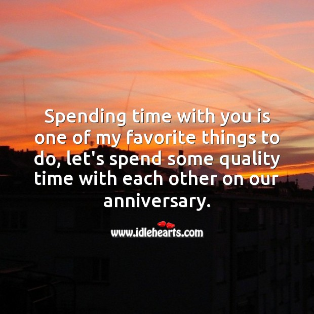 Spending time with you is one of my favorite things to do. Wedding Anniversary Messages Image