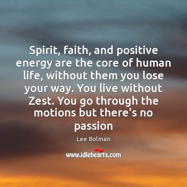 Spirit, faith, and positive energy are the core of human life, without Image