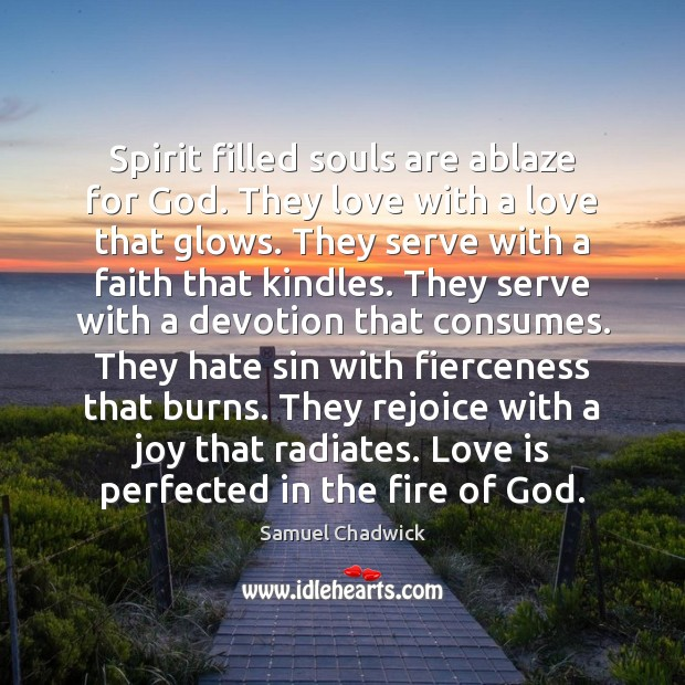 Spirit filled souls are ablaze for God. They love with a love Image
