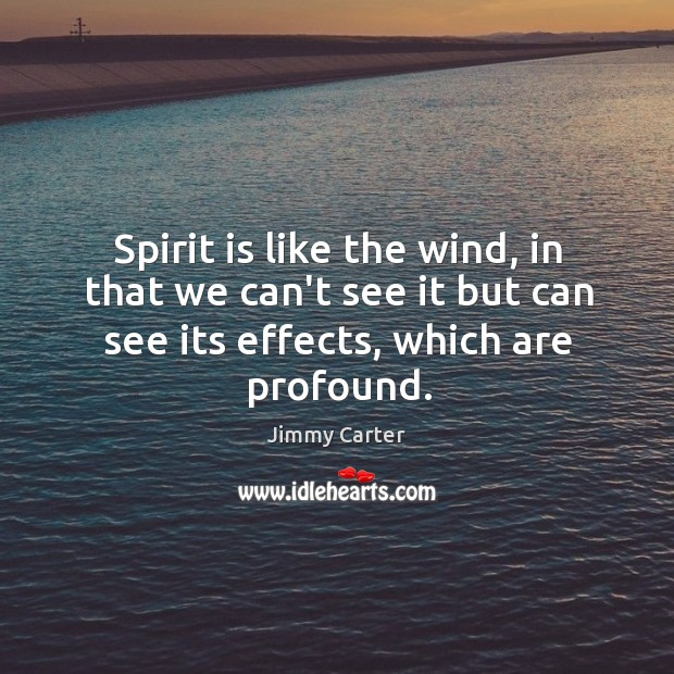 Image, Spirit is like the wind, in that we can't see it but