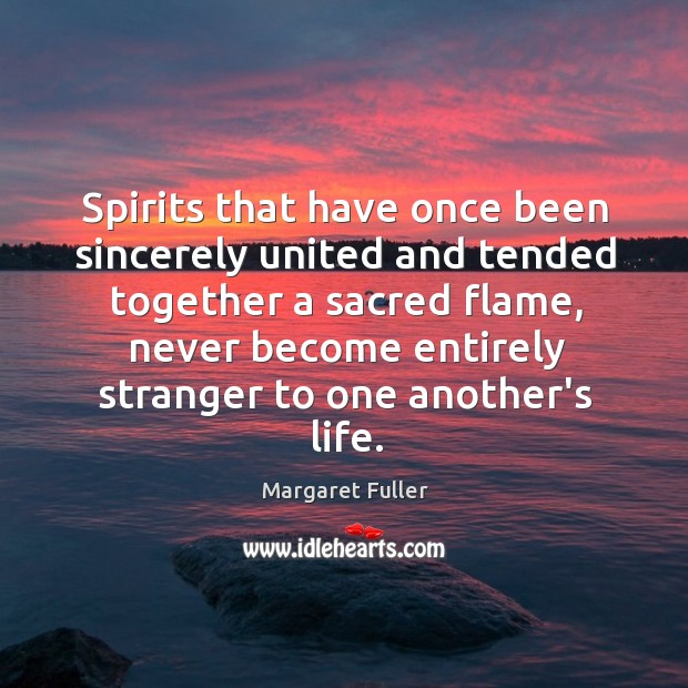 Image, Spirits that have once been sincerely united and tended together a sacred