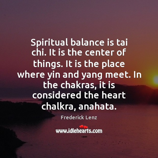 Spiritual balance is tai chi. It is the center of things. It Image