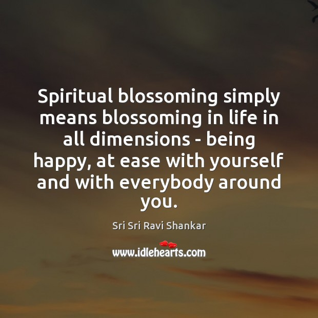 Spiritual blossoming simply means blossoming in life in all dimensions – being Image